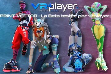 PlayStation VR : Sprint Vector, la bêta fermée testée par VR4player.fr sur PC