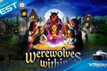 Playstation VR, réalité virtuelle : Werewolves Within pourquoi on y joue toujours un an après sa sortie ? Notre test Review.