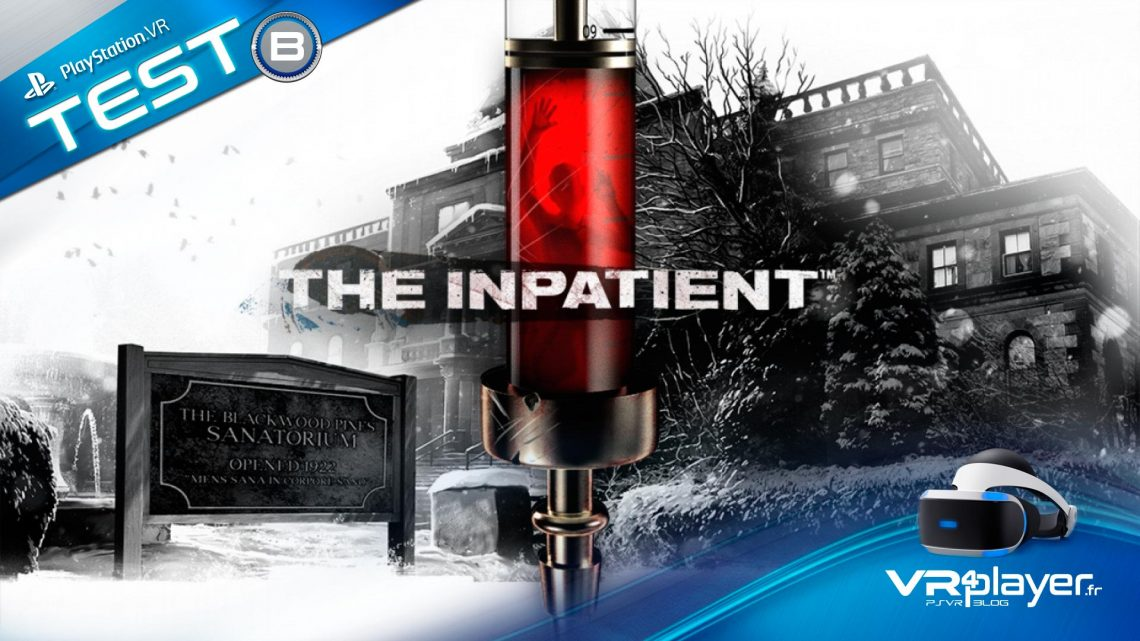 The Inpatient Test Review VR4Player.fr