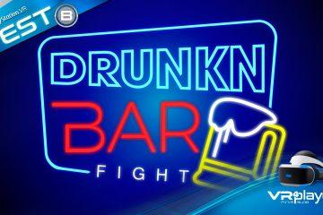 PlayStation VR : Drunkn Bar Fight, J'aime pas ta gueule ! Le test sur PSVR
