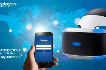 PlayStation VR, Réalité Virtuelle : Facebook et son remue ménage VR – AR vont-ils avoir des conséquences sur le PSVR ?