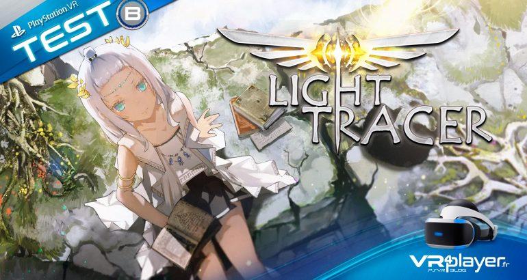 Light Tracer Test Review VR4player.fr