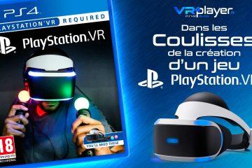 PlayStation VR : Mieux comprendre la conception d'un jeu PSVR.