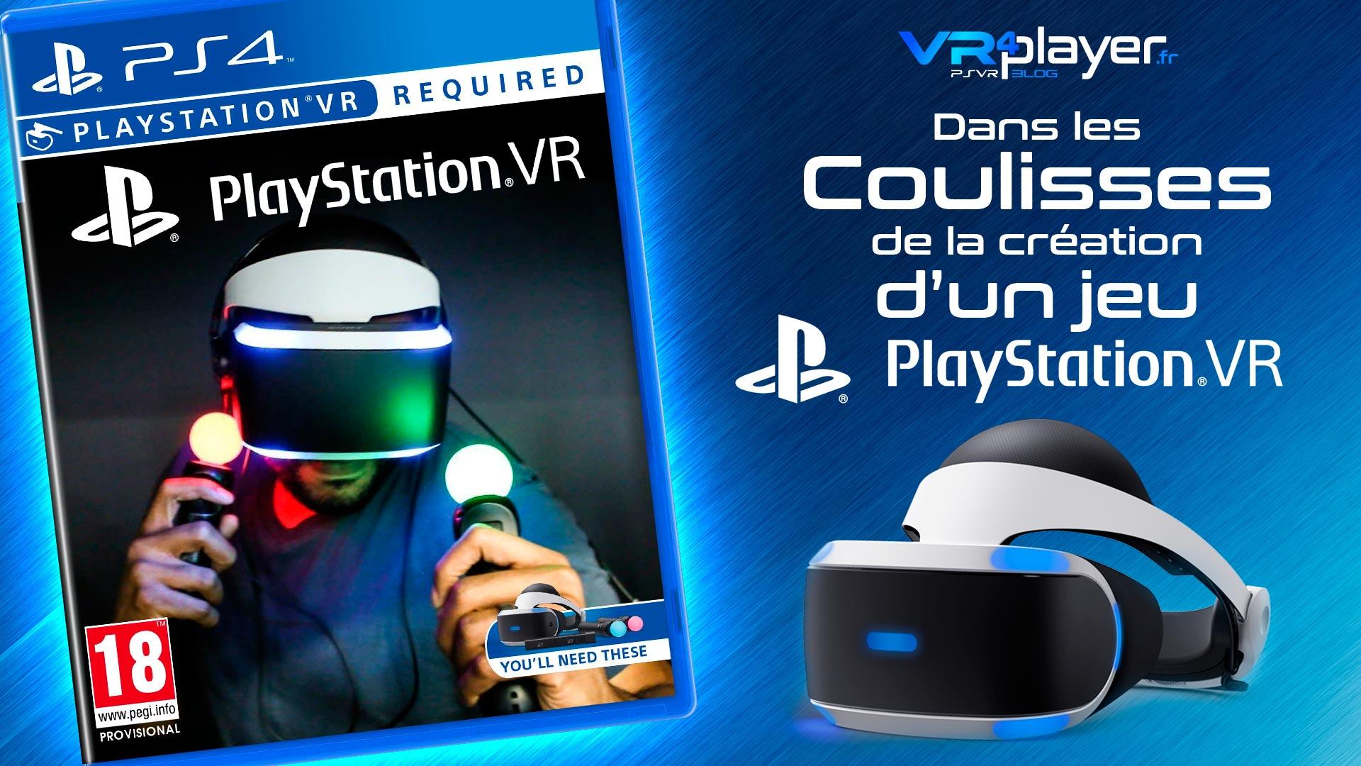 PlayStation VR dans les coulisses de la création d'un jeu PSVR VR4Player