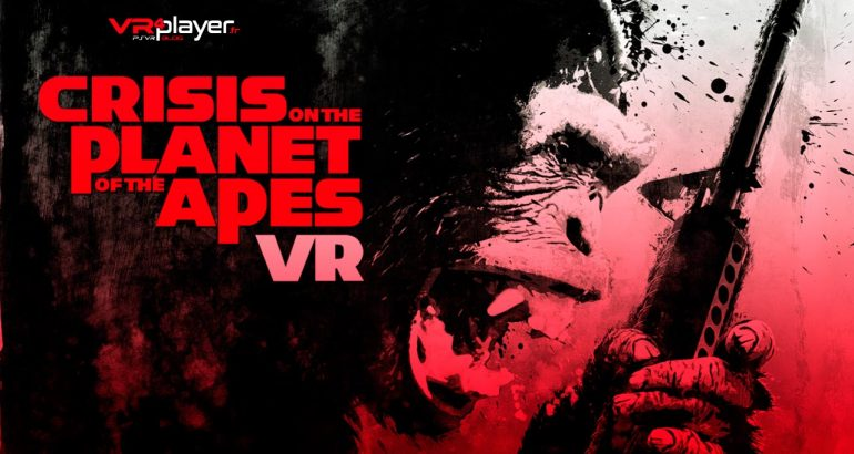 Crisis on the Planet of the Apes VR VR4player