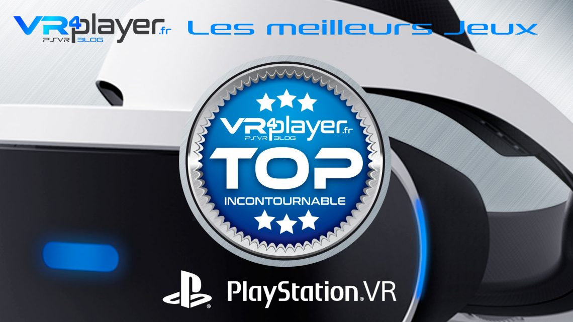 Les meilleurs jeux PSVR PlayStation VR sélection VR4Player