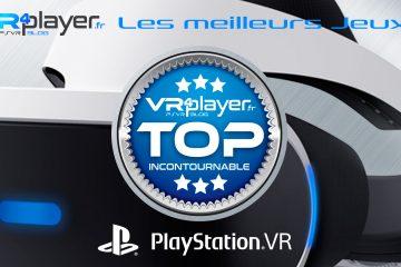 PlayStation VR : Les meilleurs jeux du catalogue PSVR. Notre Sélection