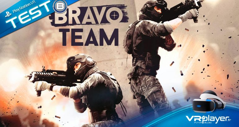 Bravo Team, le test complet sur VR4Player.fr