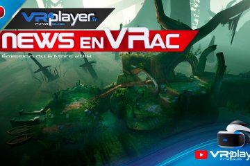 PlayStation VR : News en VRac, une formule vidéo sur l'actu du PSVR avec VR4player.