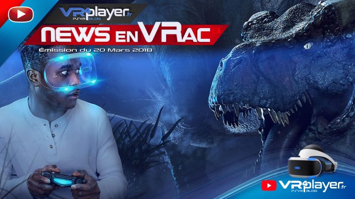 PlayStation VR, Les News en VRac 3 VR4player.fr