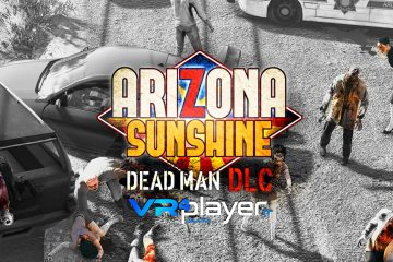 PlayStation VR : Arizona Sunshine Dead Man, un DLC au printemps sur PSVR