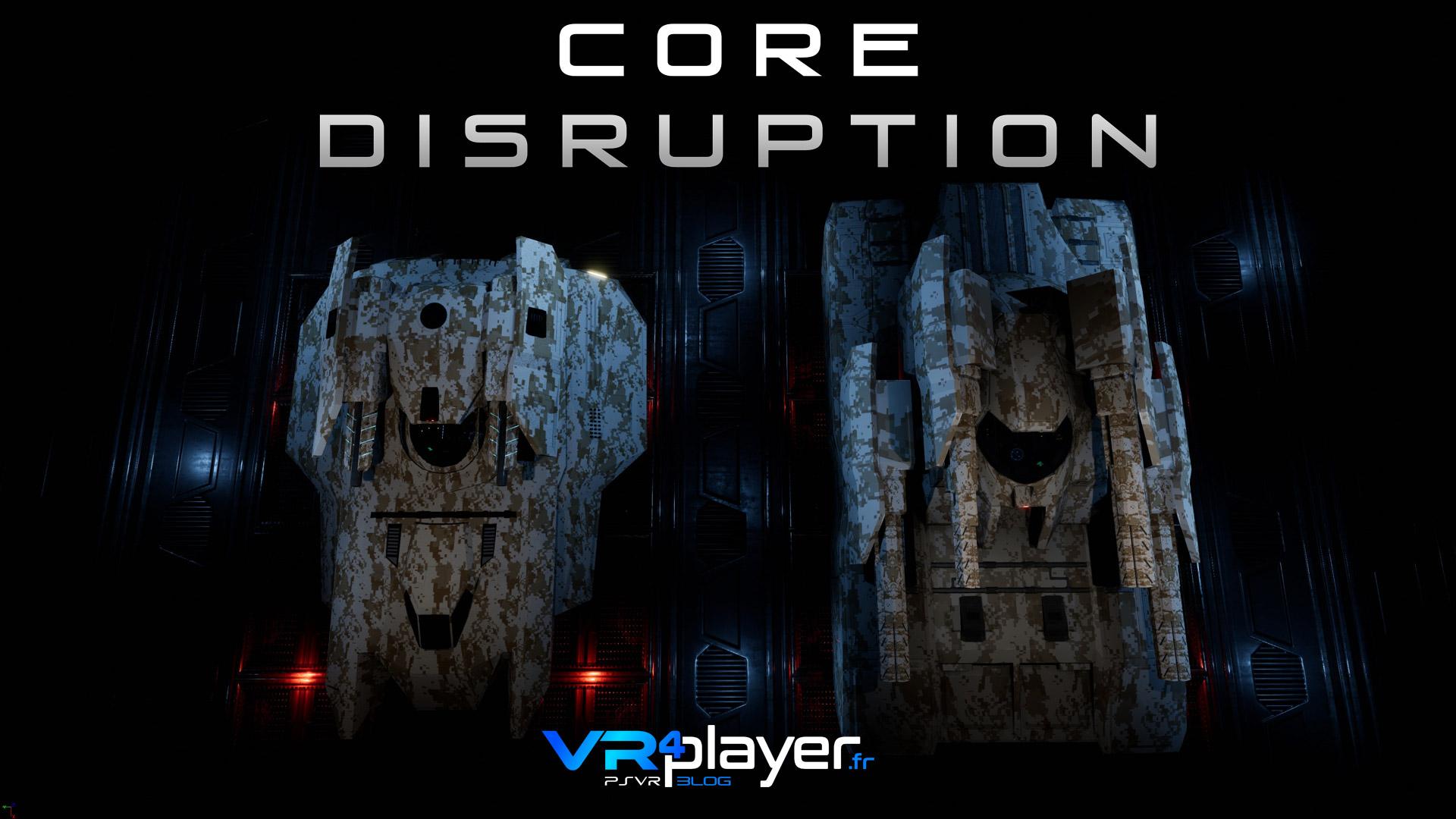 Core Disruption PSVR vrplayer.fr