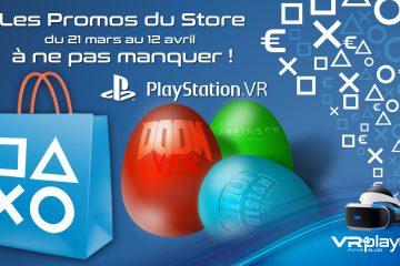 PlayStation VR : Les Promos de Pâques sur le Store PSVR. Les recommandations de VRplayer.fr