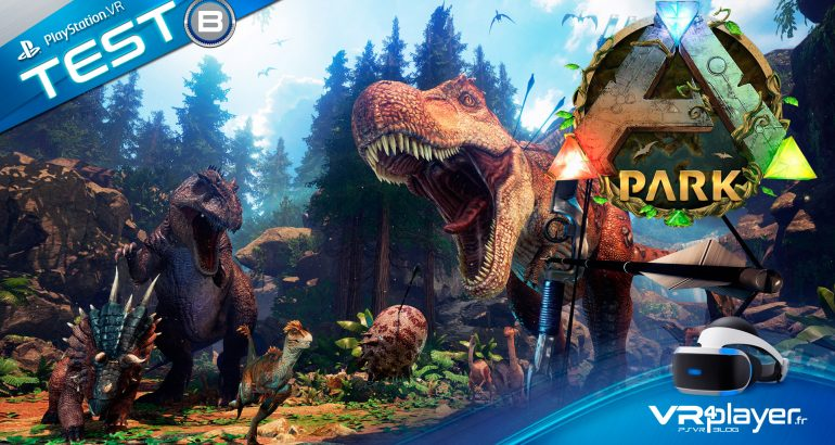 Ark Park, Test Review PSVR PlayStation VR VR4player