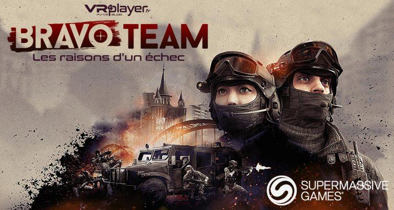 Bravo Team Raisons de l'echec VR4Player dossier