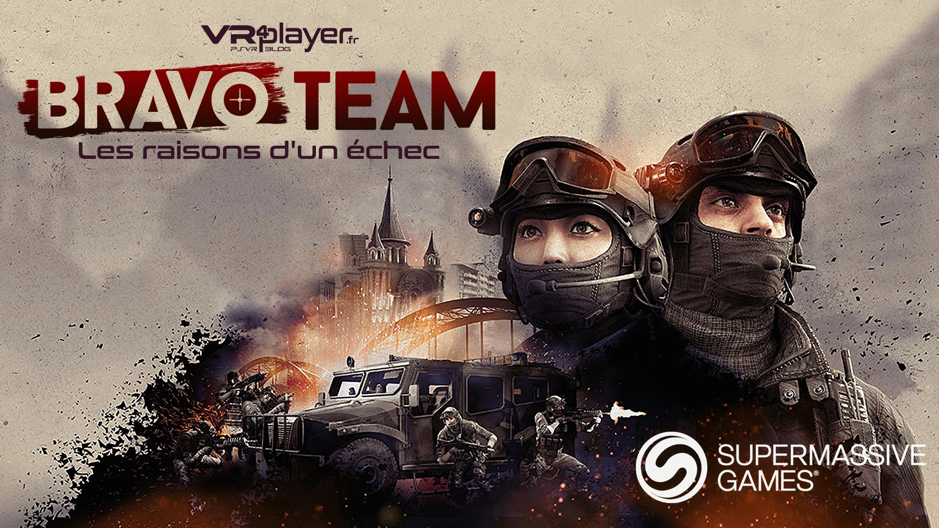 Bravo Team Raisons de l'echec VR4Player dossier