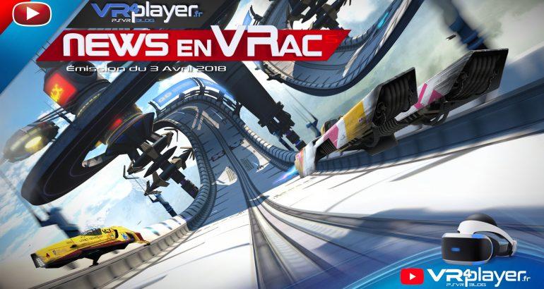 PlayStation VR PSVR, Les News en VRac émission 5 VR4player.fr