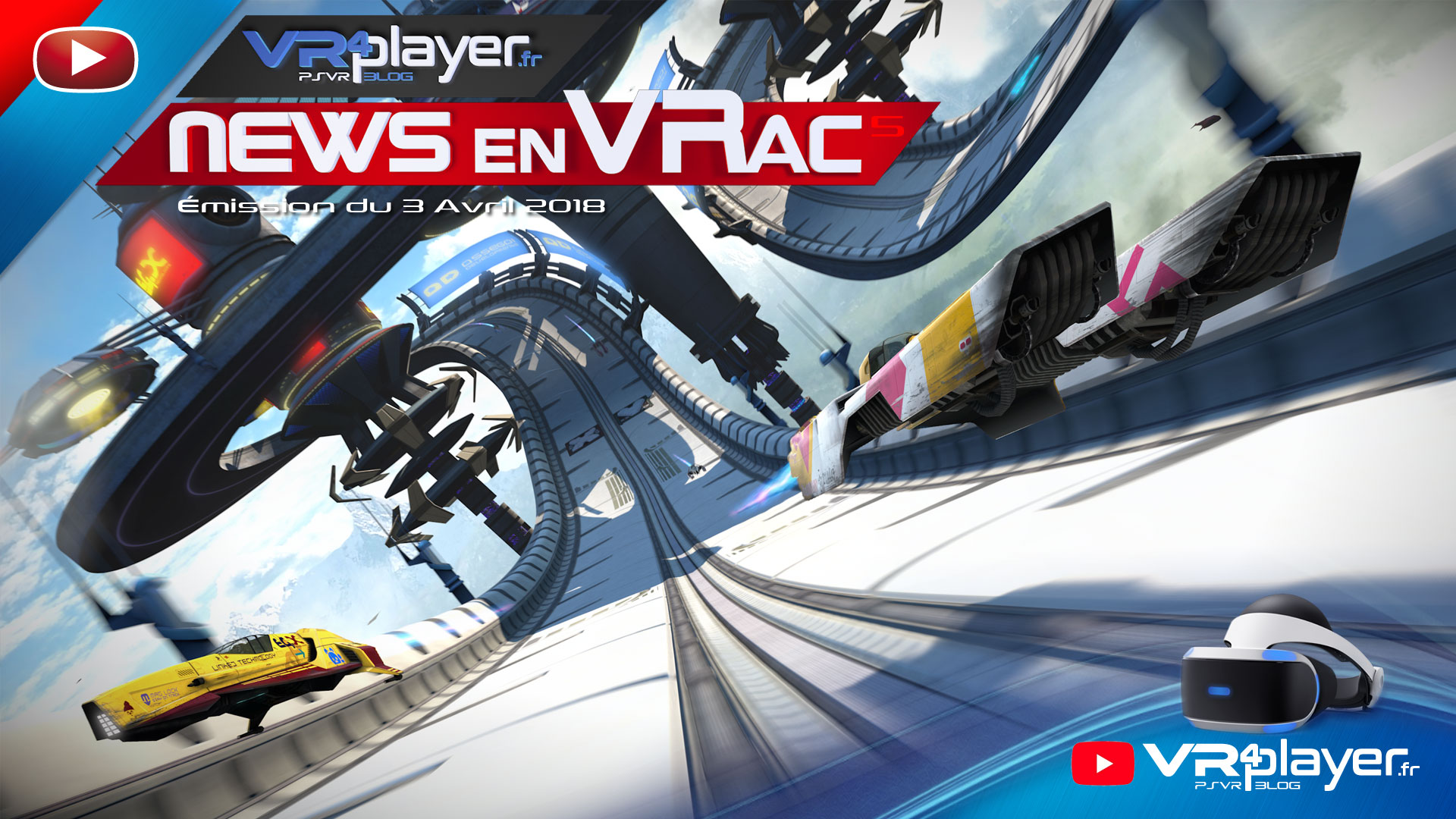 PlayStation VR PSVR, Les News en VRac émission 5 VR4player.fr