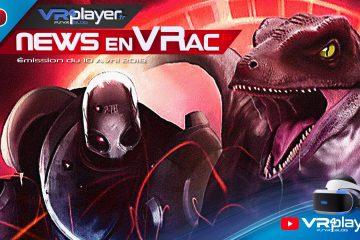 PlayStation VR : Les News en VRac 6, L'actu VR hebdomadaire avec VR4player