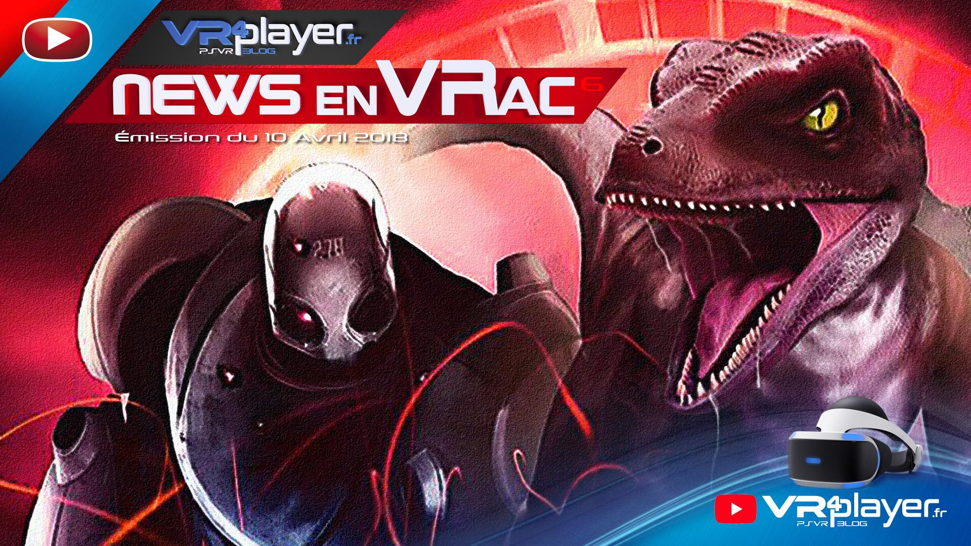 Les News en VRac, l'émission hebdomadaire sur l'actu de la VR et du PlayStation VR avec VR4Player