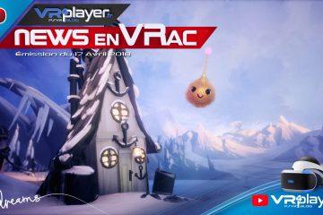 PlayStation VR : Les News en VRac 7, L'actu VR hebdomadaire en Vidéo avec VR4player
