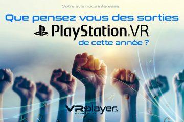 PlayStation VR : Que pensez-vous des sorties PSVR de ce début d'année ?