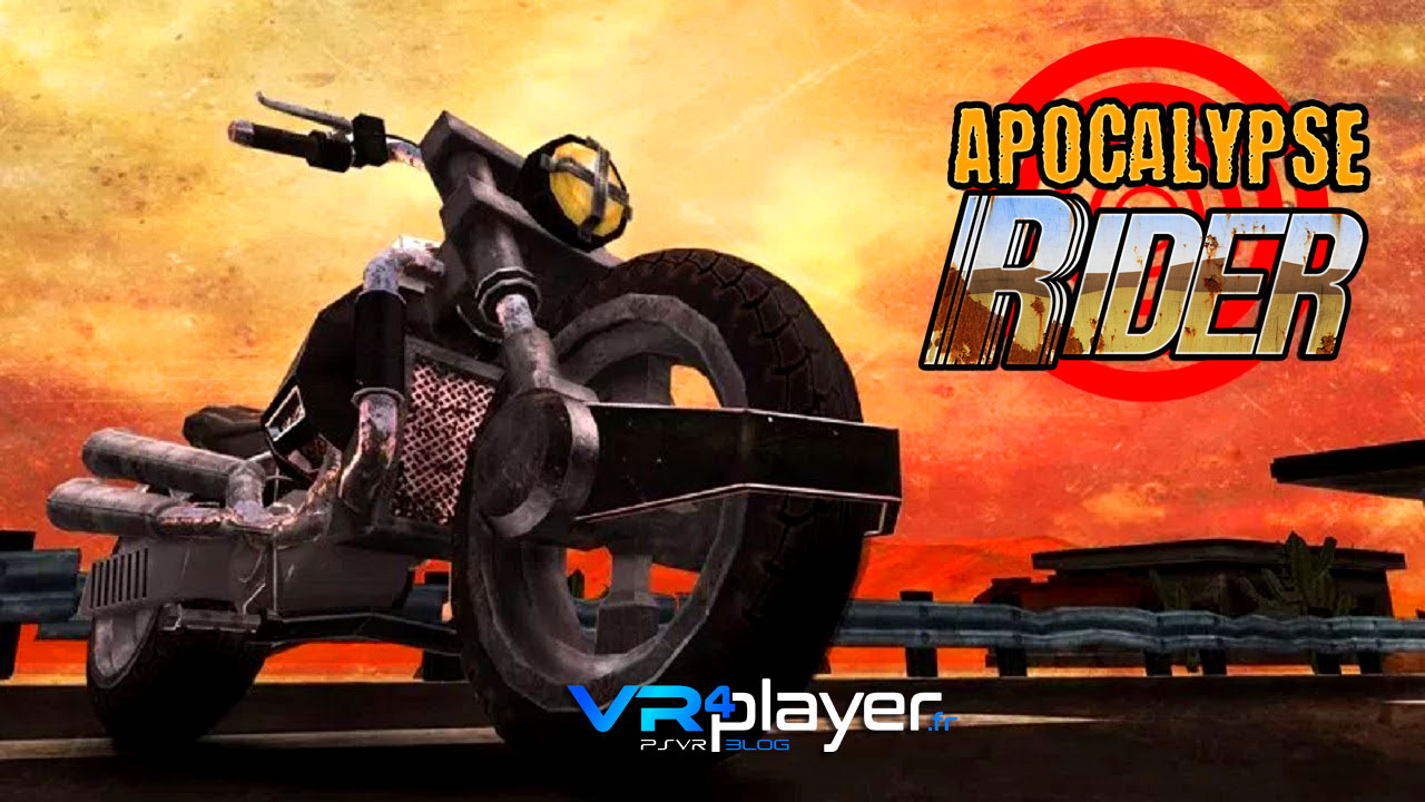Apocalypse Rider sur PlayStation VR ce printemps vrplayer.fr