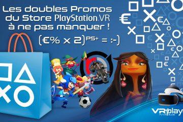 PlayStation VR : les doubles promos du Store PSVR