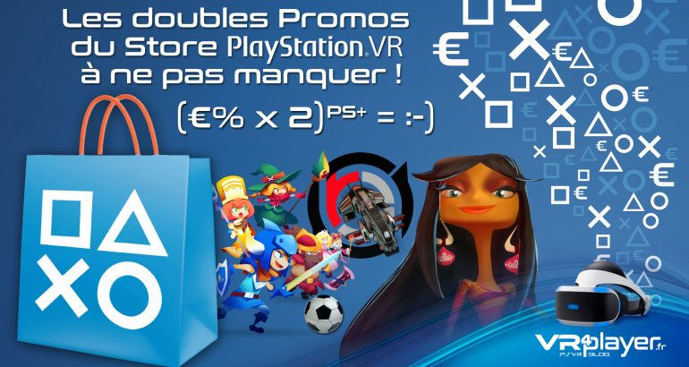 Les double promos du Store à ne pas manquer vrplayer.fr