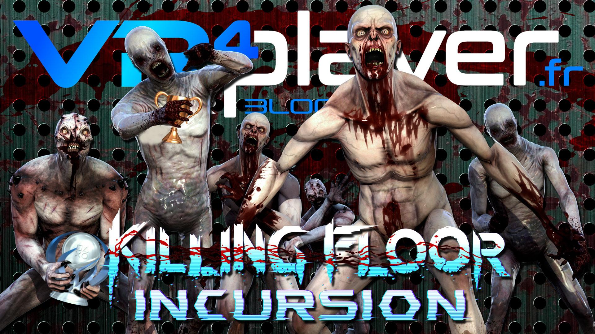 Killing Floor Incursion, la liste de ses trophées vrplayer.fr