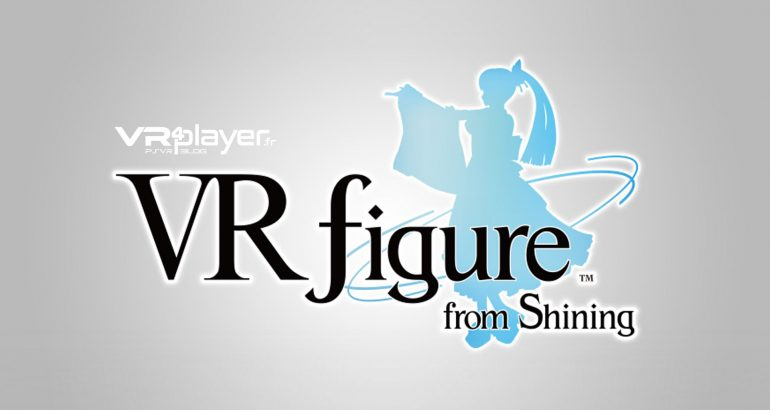VR Figure from shining VR4player