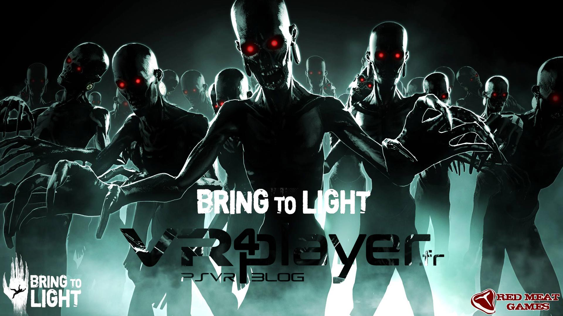 Bring to Light PlayStation VR VR4Player.fr