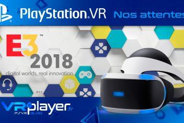 PlayStation VR : E3 2018, A quoi peut-on s'attendre de la part de Sony ?