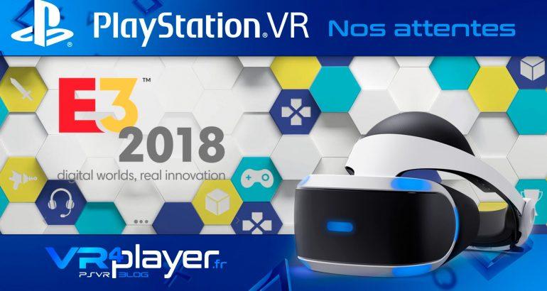 E3 2018 PlayStation VR : Nos attentes VR4player.fr