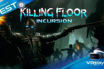 PlayStation VR : Killing Floor Incursion, le test review PSVR