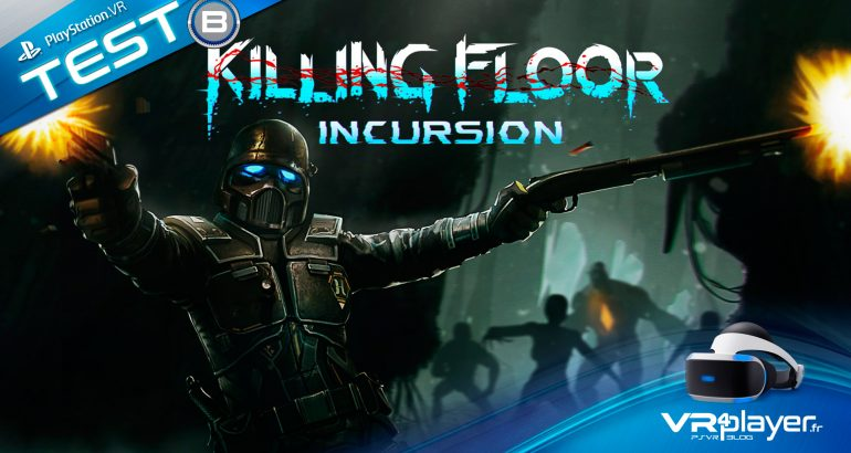 Killing Floor Incursion Test Review PSVR Vr4Player