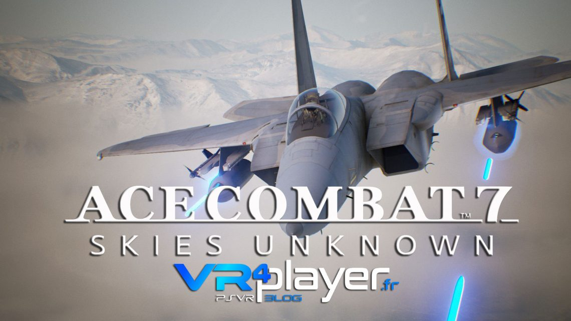 ACE Combat 7 PSVR vr4player.fr