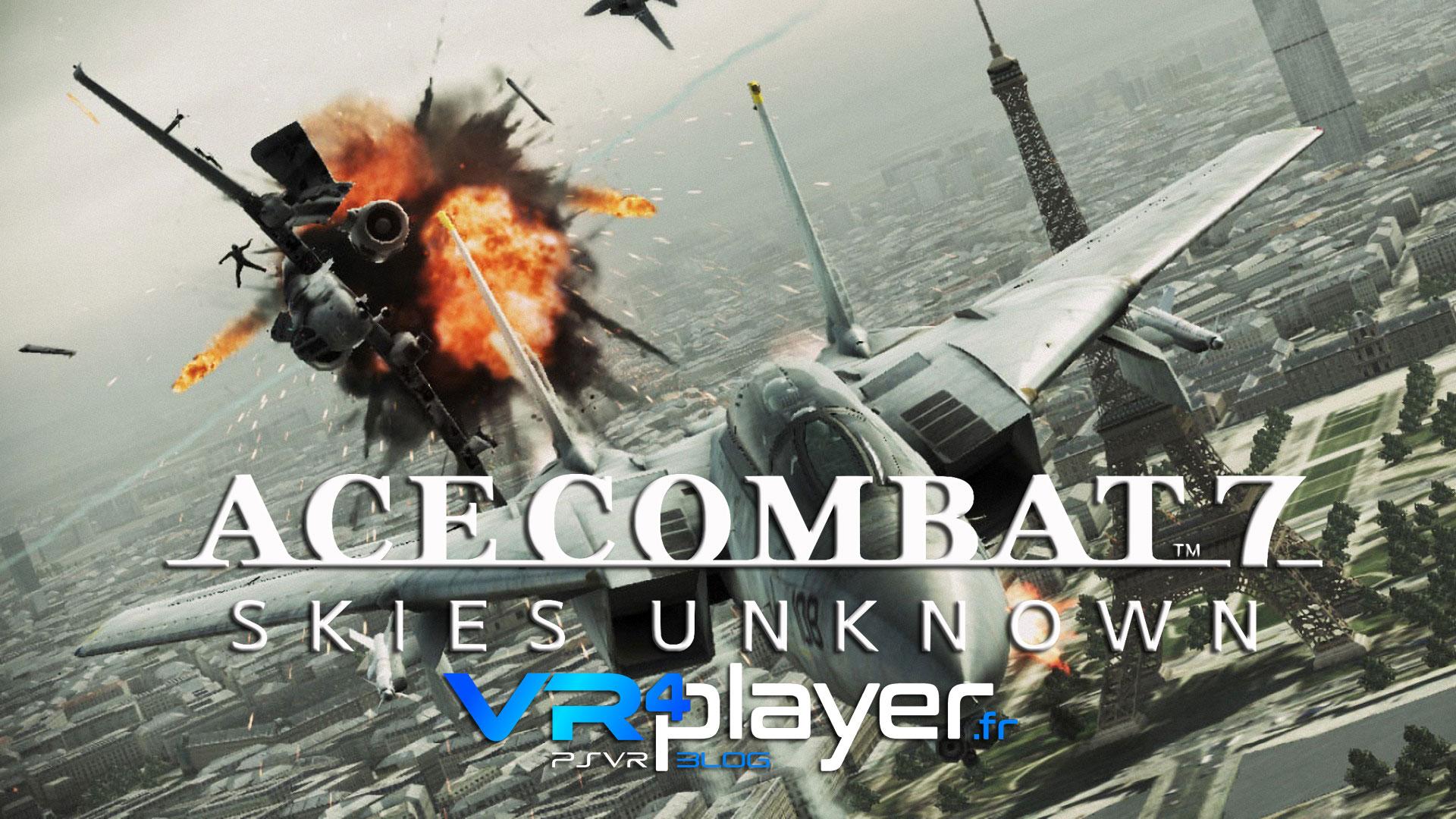 ACE Combat 7 PSVR vr4player.fr