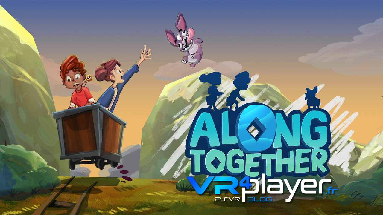 Along Together sur PSVR le 29 mai VR4Player.fr