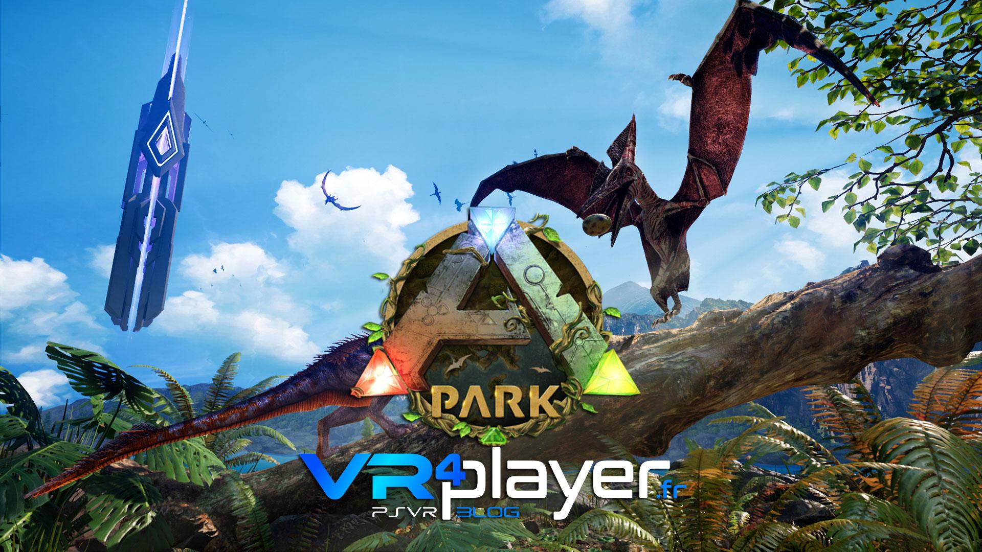 ARK PARK DLC Pterosaur Hill PSVR vr4player.fr