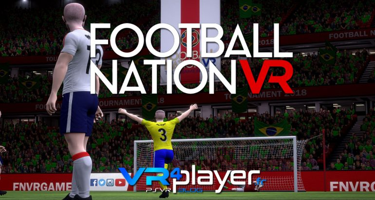 Football Nation VR PSVR vr4player.fr