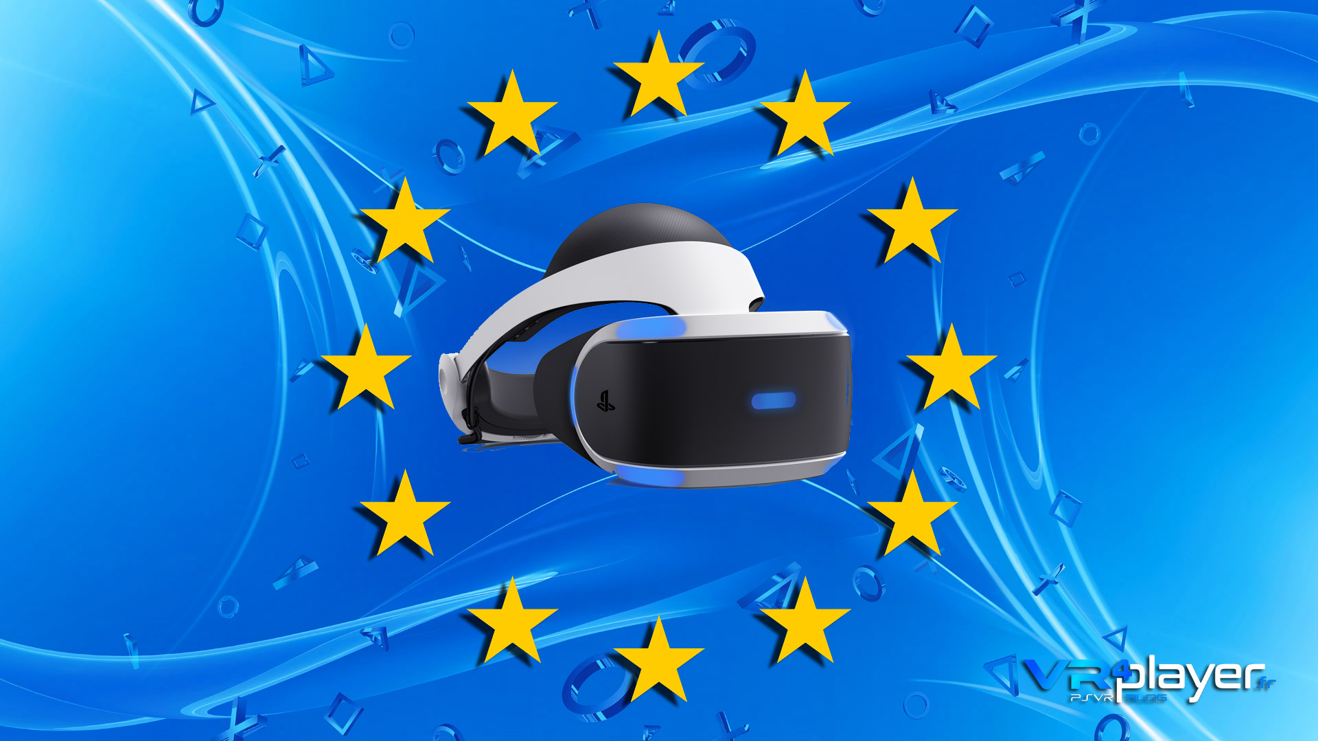 Le PSVR en Europe vrplayer.fr