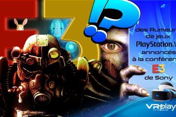 PlayStation VR : des rumeurs des titres PSVR annoncés à l'E3