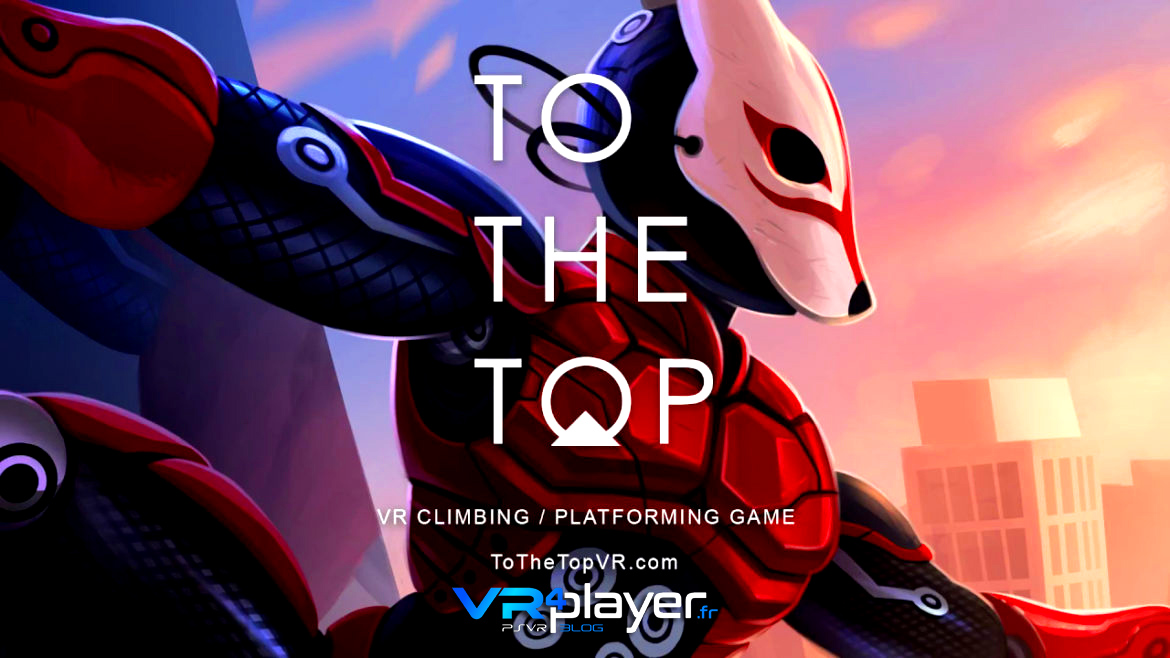 TO THE TOP PSVR VR4player.fr