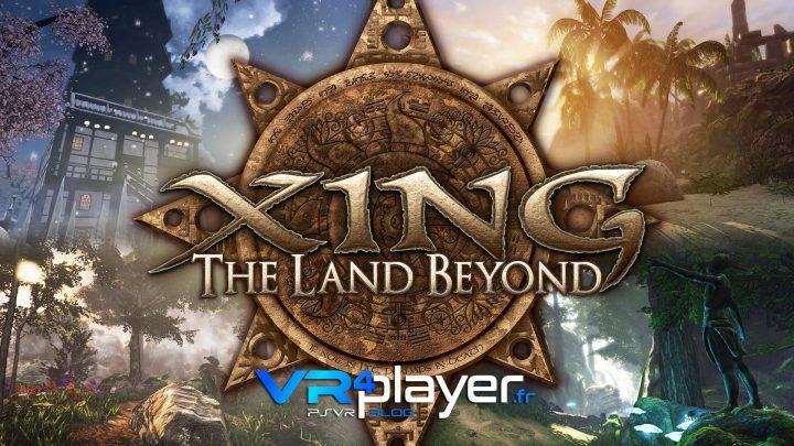 Xing the Land Beyond sur PSVR vr4player.fr