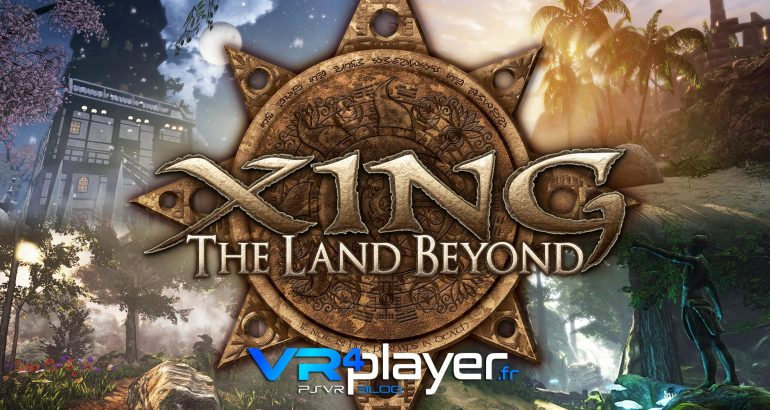Xing the Land Beyond sur PSVR vr4player.fr