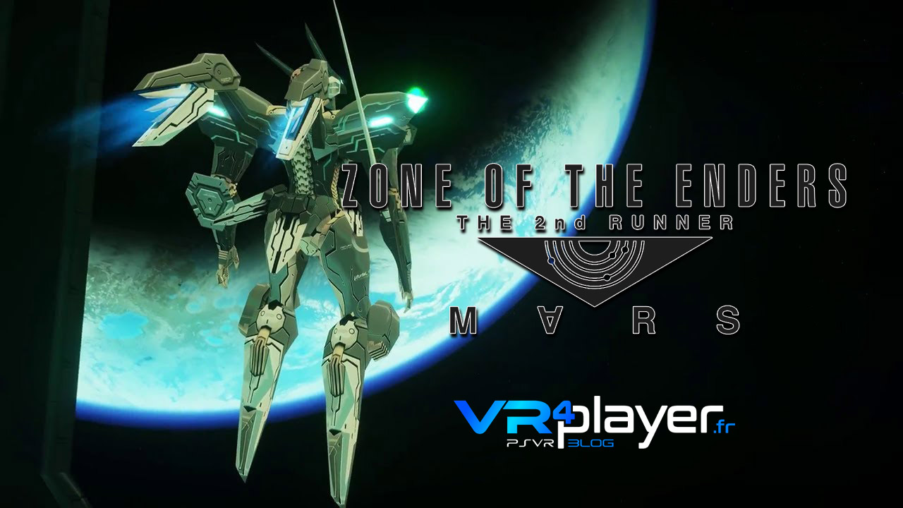 Zone of the Enders sur PS4 et PSVR vr4player.fr