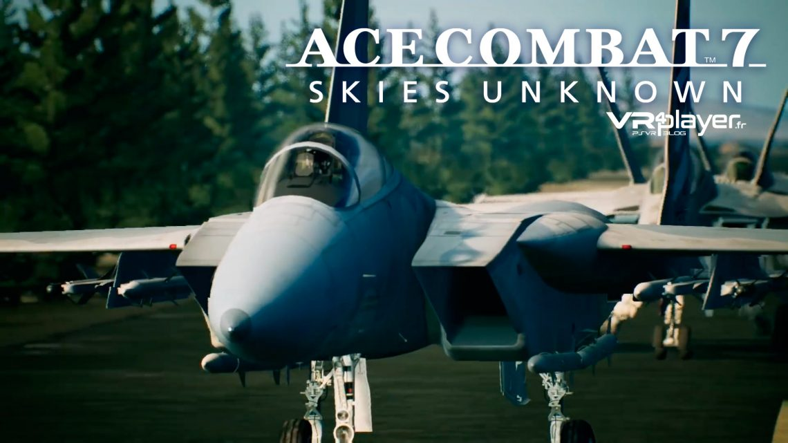 Ace Combat 7 VR4player.fr PlayStation VR