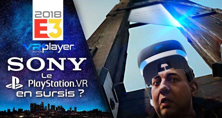 E3 2018 Conférence Sony, le PSVR en Sursis VR4Player