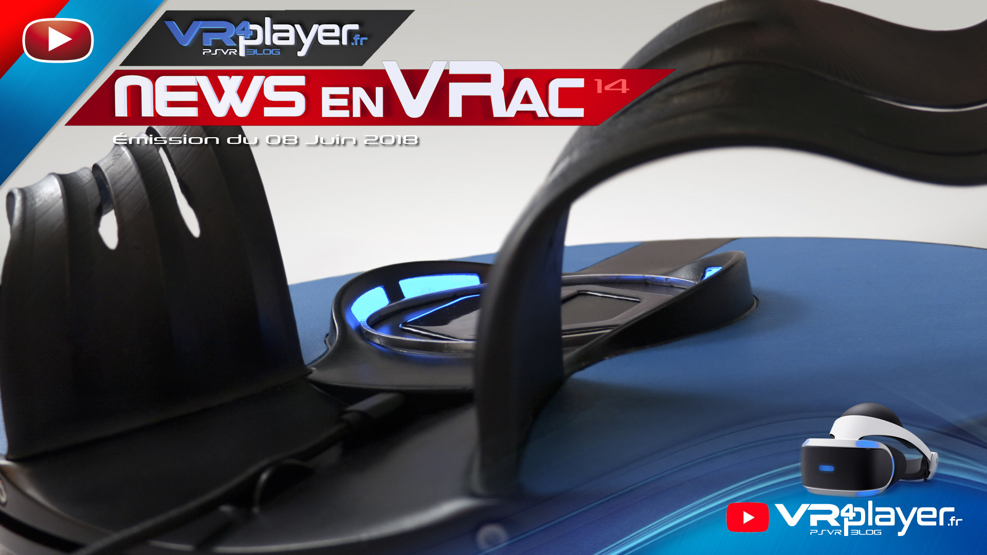 Les News en VRac PlayStation VR Émission 14 VR4Player
